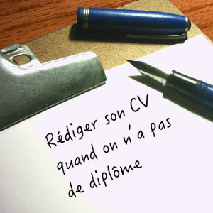 comment faire un cv quand on n'a pas de diplome